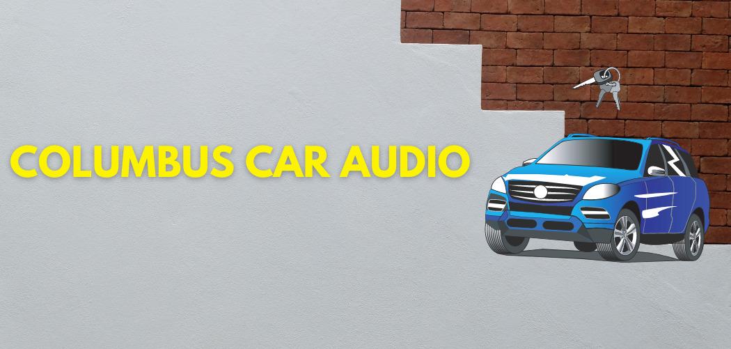 Columbus Car Audio